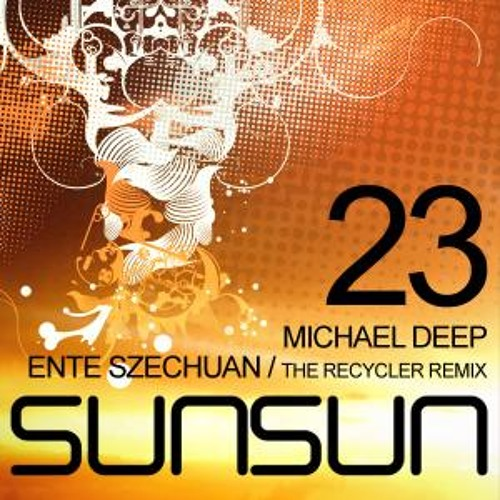 Michael Deep Ente Szechuan - The Recycler Remix