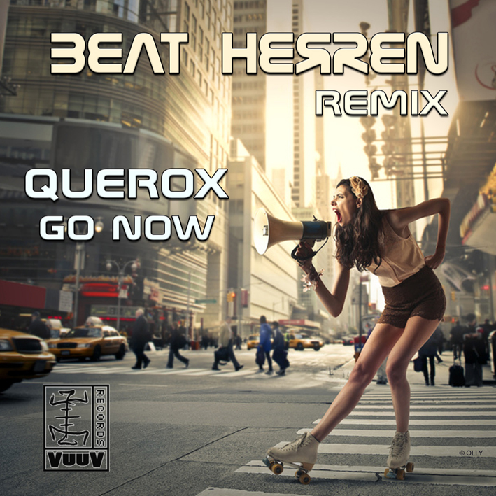querox - go now - beat herren remix